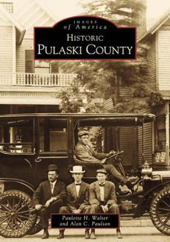 9780738500065: Historic Pulaski County (Images of America (Arcadia Publishing))