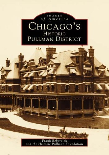9780738500294: Chicago's Historic Pullman District (Images of America: Illinois)