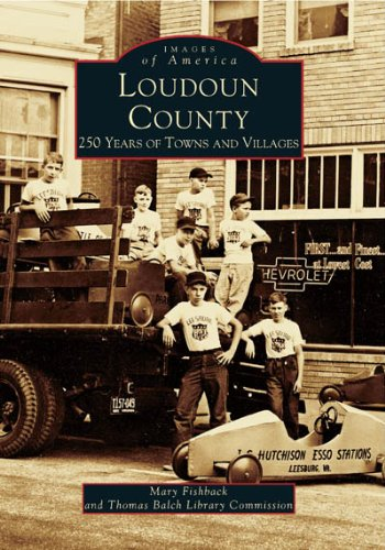 9780738500607: Loudoun County: 250 Years of Towns and Villages (Images of America: Virginia)