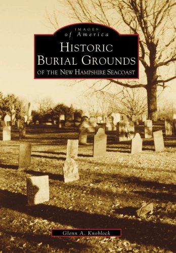 9780738501086: Historic Burial Grounds of the New Hampshire Seacoast (Images of America)