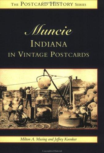 9780738501116: Muncie, Indiana in Vintage Postcards (Postcard History)