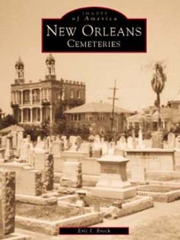 9780738501260: New Orleans Cemeteries (Images of America: Louisiana)