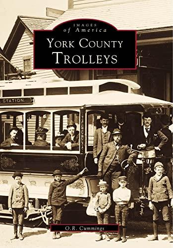 York County Trolleys (Images of America: Maine): Cummings, O.R.