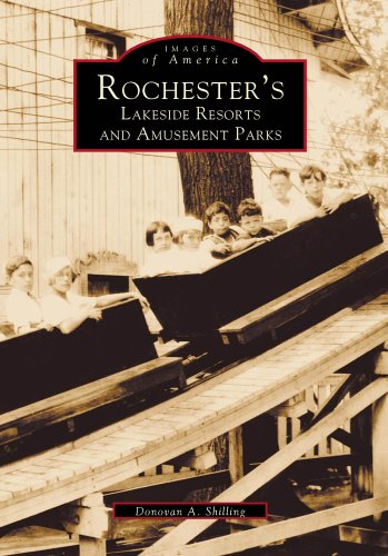 Rochester's Lakeside Resorts and Amusement Parks (Images of America: New York) (9780738501635) by Donovan A. Shilling