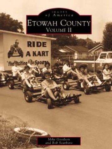 Etowah County. Volume 2.: Scarboro, Bob;Goodson, Mike