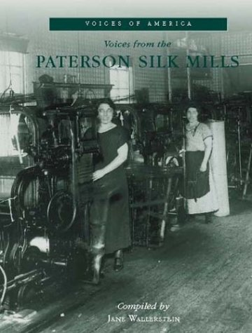 9780738501970: Voices from the Paterson Silk Mills (Voices of America)