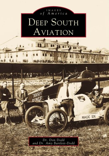 DEEP SOUTH AVIATION. Arcadia Publishing Images of America Series. [History and development of avi...