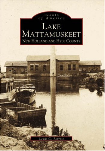 Lake Mattamuskeet: New Holland and Hyde County: Lewis C. Forrest