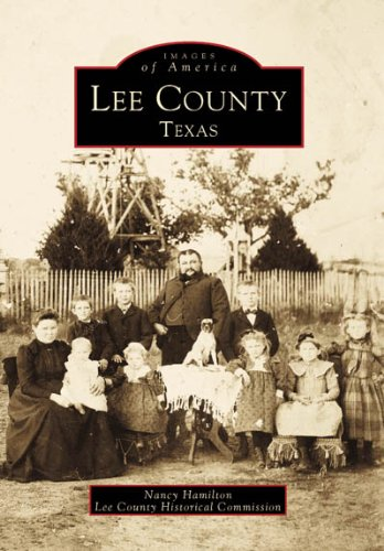 Images of America Lee County Texas by: Lee County Historical