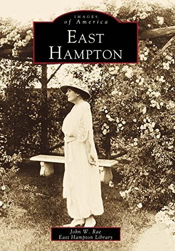 9780738504018: East Hampton (Images of America (Arcadia Publishing))