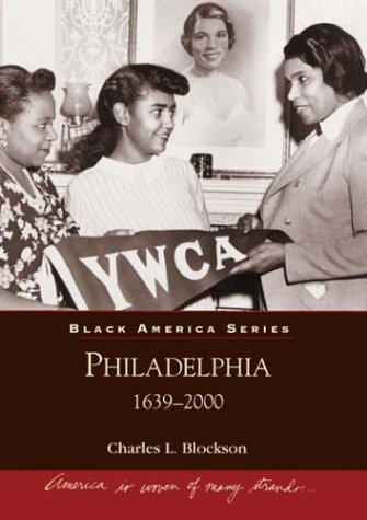 Black America Series: Philadelphia 1639-2000