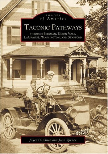 9780738504759: Taconic Pathways through Beekman, Union Vale, LaGrange, Washington, and Stanford (Images of America)
