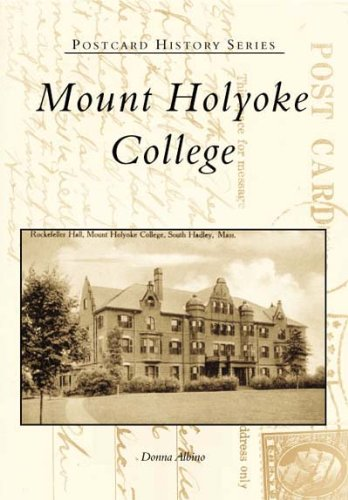 9780738505183: Mount Holyoke College (MA) (Postcard History Series)