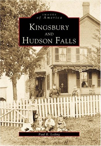 9780738505343: Kingsbury and Hudson Falls (NY) (Images of America)