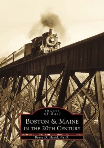 Boston and Maine in the 20th Century: Bruce D. Heald