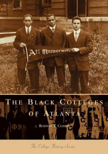 9780738505541: Black Colleges of Atlanta, The (GA) (College History Series)