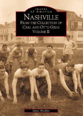 9780738506326: Nashville From The Collection of Carl and Otto Giers, Volume II (TN) (Images of America)