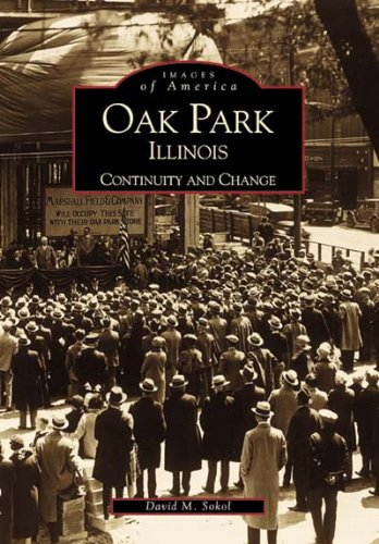9780738507125: Oak Park, Illinois: Continuity and Change (IL) (Images of America)