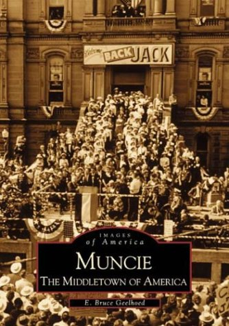 9780738507330: Muncie: The Middletown of America (Images of America)