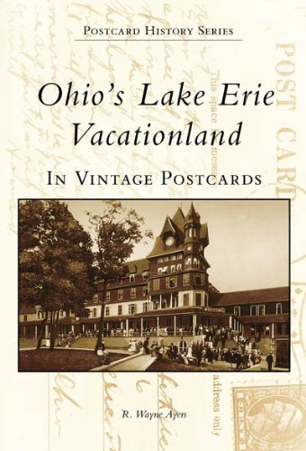 9780738507385: Ohio's Lake Erie Vacationland: In Vintage Postcards (Postcard History)