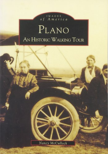 Plano An Historic Walking Tour TX Images of America: Nancy McCulloch