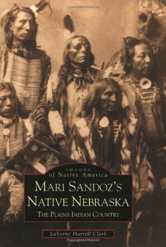 Mari Sandoz's Native Nebraska: The Plains Indian Country