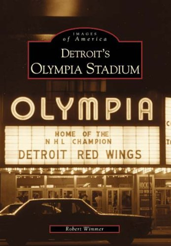 9780738507873: Detroit's Olympia Stadium (MI) (Images of America)