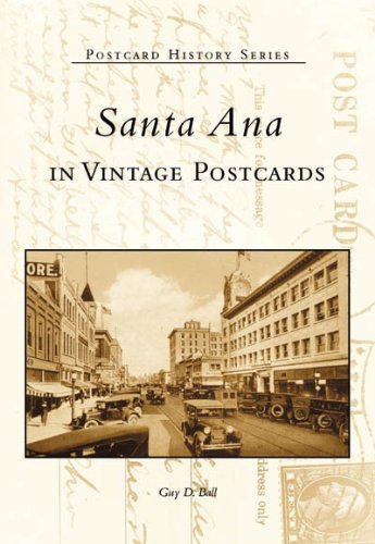 SANTA ANA Postcard History Series: Ball, Guy D.