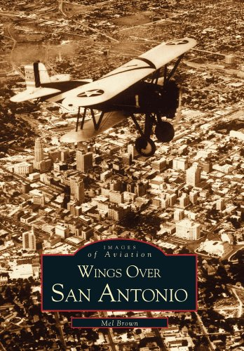 9780738508146: Wings Over San Antonio (Images of Aviation: Texas)