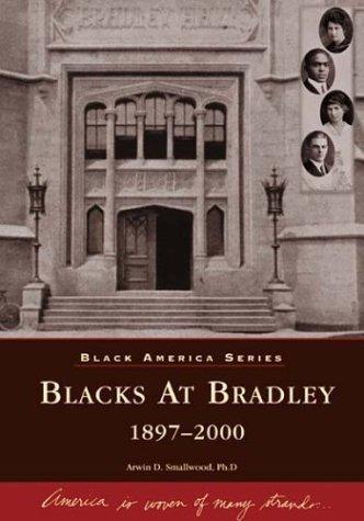9780738508245: Blacks at Bradley: 1897-2000 (IL) (Black America Series)