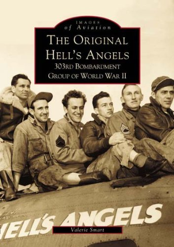 9780738509105: The Original Hell's Angels: 303rd Bombardment Group of World War II (Images of America) (Images of Aviation)