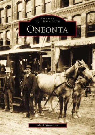 9780738509204: Oneonta (NY) (Images of America)