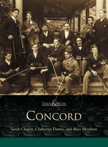 9780738509365: Concord: Then & Now (MA) (Then & Now)