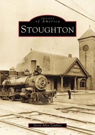 9780738509419: Stoughton (MA) (Images of America)