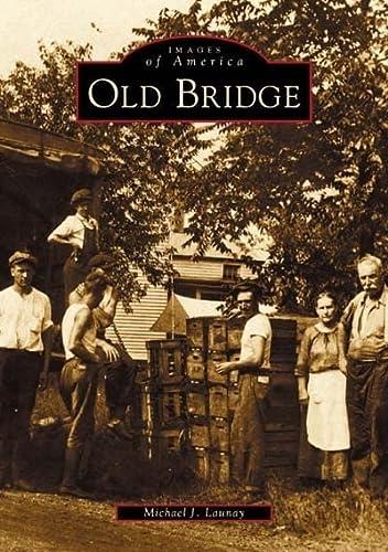 9780738509921: Old Bridge (NJ) (Images of America)
