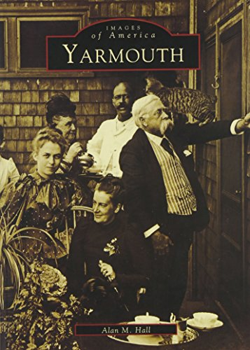 Yarmouth (ME) (Images of America): Alan M. Hall