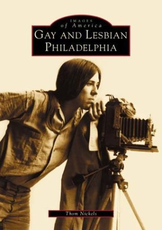 9780738510002: Gay and Lesbian Philadelphia (PA) (Images of America)
