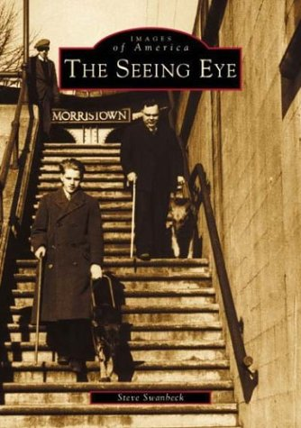 The Seeing Eye [Morristown, New Jersey] [Images of America]