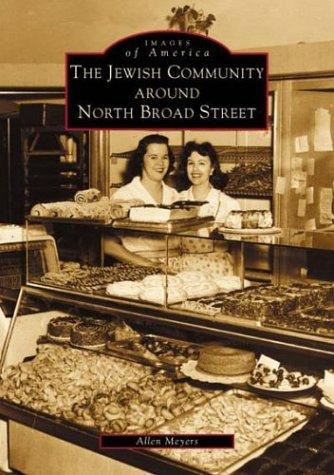 9780738510170: The Jewish Community Around North Broad Street (PA) (Images of America)
