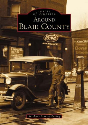 9780738510248: Around Blair County (PA) (Images of America)
