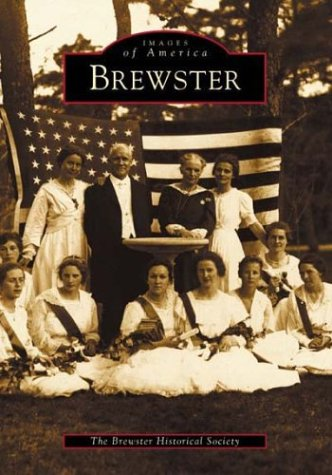 Images of America ,Brewster: Brewster Historical Society