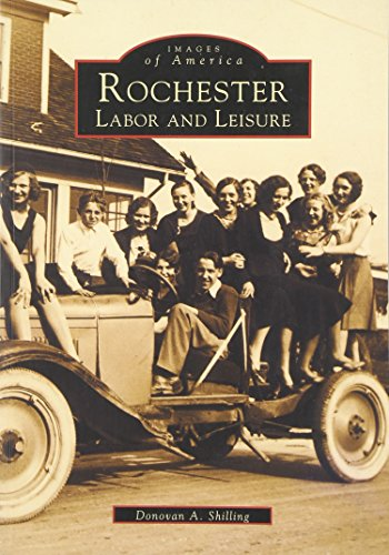 9780738510422: Rochester: Labor and Leisure (NY) (Images of America)