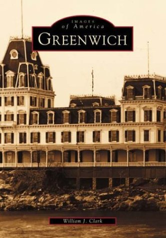 Greenwich (CT) (Images of America): Clark, William J.