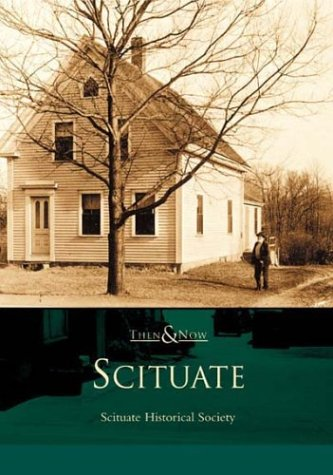 Scituate: Then & Now: Scituate Historical Society