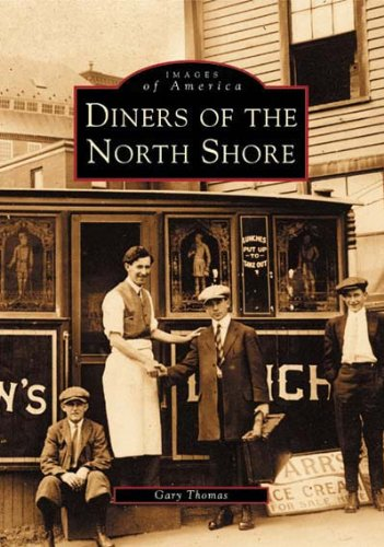 9780738510712: Diners of the North Shore (Images of America: Massachusetts)
