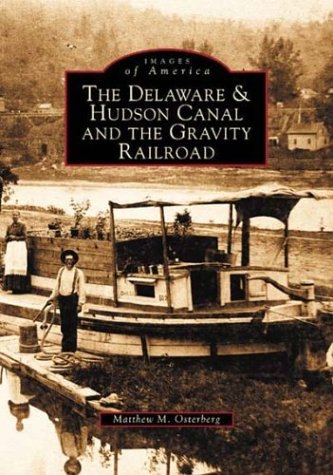 The Delaware & Hudson Canal and the Gravity Railroad SIGNED