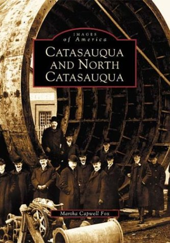 9780738511030: Catasauqua and North Catasauqua (PA) (Images of America)