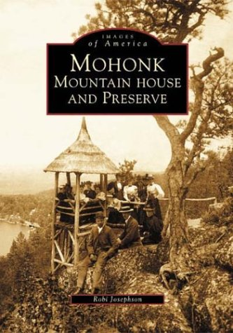 Mohonk Mountain House and Preserve (Images of: Josephson, Robi