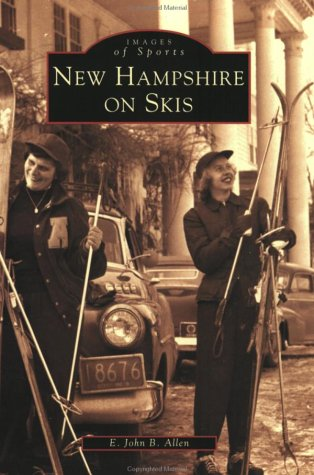 9780738511351: New Hampshire on Skis (NH) (Images of Sports)