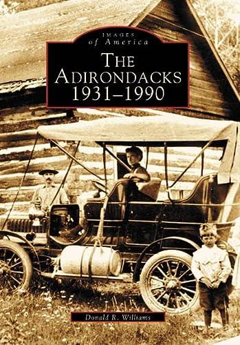 9780738511566: The Adirondacks 1931-1990 (NY) (Images of America)